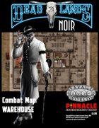 Deadlands Noir Combat Maps: Warehouse