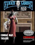 Deadlands Noir Combat Maps: Theatre