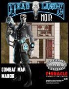 Deadlands Noir Combat Maps: Manor