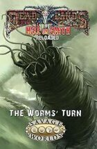 Hell on Earth Reloaded: The Worms' Turn