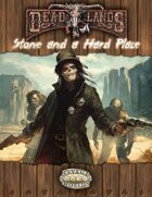 Deadlands Reloaded: Stone and a Hard Place