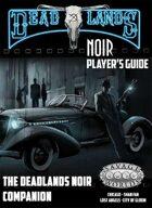 Deadlands Noir Companion Player's Guide