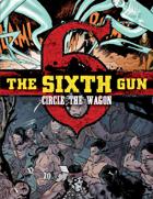 The Sixth Gun: Circle the Wagons