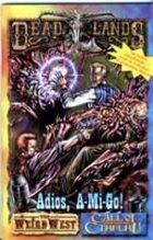 Deadlands Dime Novel: Adios A-Mi-Go!