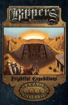 Rippers Resurrected: Frightful Expeditions