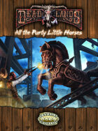 Deadlands Reloaded: All the Purty Little Horses