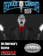 Deadlands Noir: His Brother's Keeper