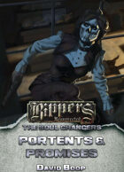 Rippers Resurrected: Soul Changers - Portents & Promises
