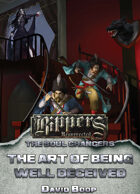 Rippers Resurrected: Soul Changers - The Art of Being Well Deceived
