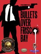 Bullets over Frisco Bay