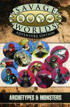 Savage Worlds Adventure Edition: VTT Archetypes & Monsters