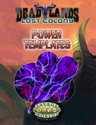 Deadlands: Lost Colony: Power Templates