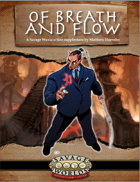 Of Breath and Flow: Mystic Martial Arts Action and Savage Wuxia Adventures