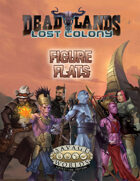 Deadlands: Lost Colony: Figure Flats