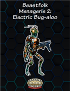 Beastfolk Menagerie II: Electric Bug-aloo