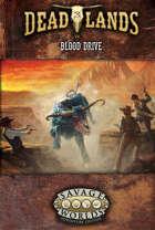 Deadlands: The Weird West: Blood Drive