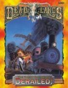 Deadlands Great Rail Wars: Derailed!