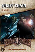 Deadlands Dime Novel 03: Night Train