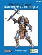 Kingdoms of Legend: Watchtower at Kaldehjem Adventure