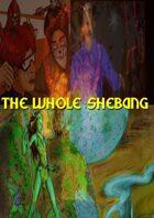 The Whole Shebang [BUNDLE]