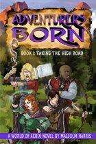 Adventurers Born: Taking the High Road