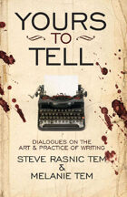 Yours to Tell: Dialogues in the Art & Practice of Writing