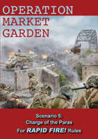Rapid Fire Operation Market Garden: Charge of the Paras
