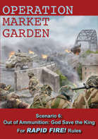 Rapid Fire Operation Market Garden: Out of Ammunition - God Save the King
