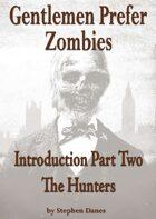 Gentlemen Prefer Zombies - An Introduction
