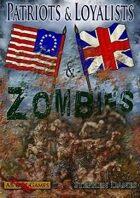Patriots & Loyalists & Zombies