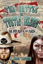 The Battle for Turtle Island: Buffalo Wars