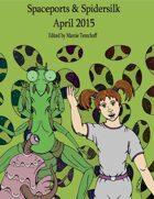 Spaceports & Spidersilk April 2015