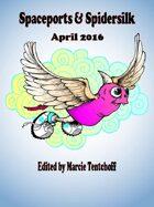 Spaceports & Spidersilk April 2016
