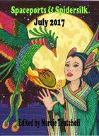 Spaceports & Spidersilk July 2017