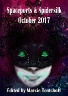 Spaceports & Spidersilk October 2017