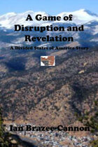 A Game of Disruption and Revelation