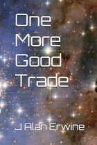 One More Good Trade