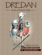 Dredan Realm of Metal & Myth Campaign Setting (Pathfinder Roleplaying Game Compatible)