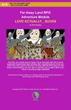 Far Away Land Adventures: Love Actually... Sucks