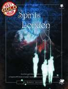 The Spirits of London - A Call of Cthulhu Sourcebook for Cthulhu by Gaslight