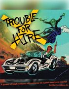 Trouble For Hire