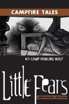 LFNE Campfire Tales #7: Camp Howling Wolf