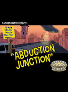 Abduction Junction (Savage Worlds Mini-Supp)