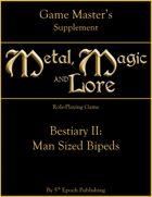 Metal, Magic and Lore: Bestiary II—Man Sized Bipeds PDF