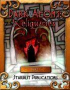Dark Aeons: Reliquaries Part 1