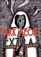 Dark Aeons Extras