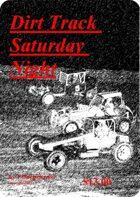 Dirt Track Saturday Night Core Rules
