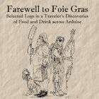 ZZ - Farewell to Foie Gras: The Food and Drink of Arduise