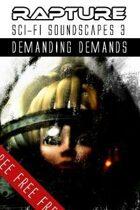 Rapture: The End of Days, Sci-fi Soundscapes Set 3 - Demanding Demands!
