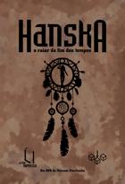 Hanska: o raiar do fim dos tempos (Brazilian Edition)